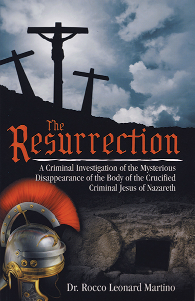 The Resurrection: A Criminal Investigation of the Mysterious